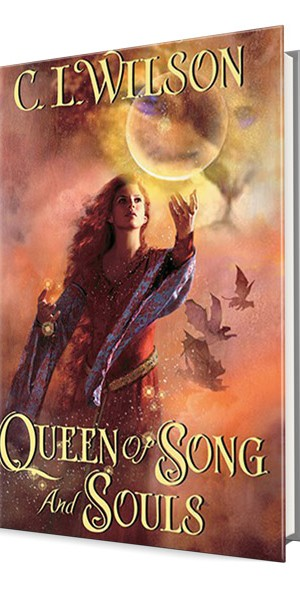 QUEEN OF SONG AND SOULS by C.L. Wilson